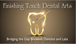 Finishing Touch Dental Arts